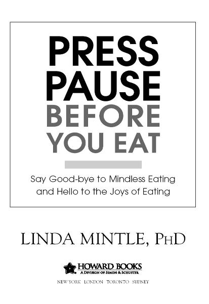 Press Pause Before You Eat By: Dr. Linda Mintle