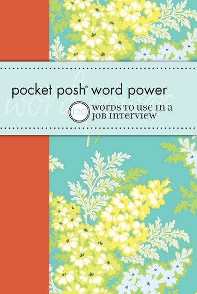 Pocket Posh® Word Power: 120 Job Interview Words You Should Know