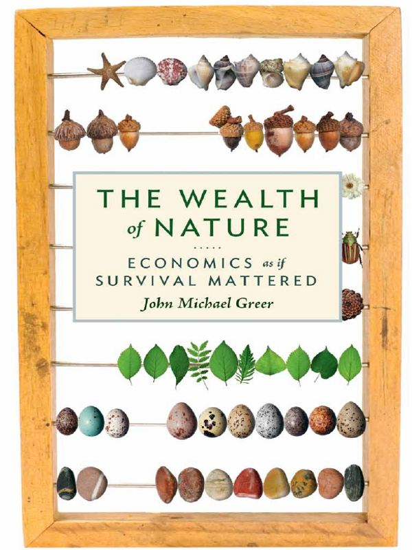 The Wealth of Nature By: John Michael Greer