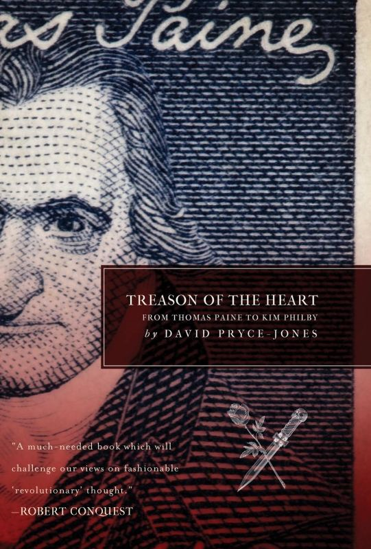 Treason of the Heart By: David Pryce-Jones