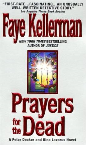 Prayers for The Dead By: Faye Kellerman