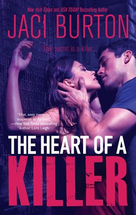 The Heart of a Killer By: Jaci Burton