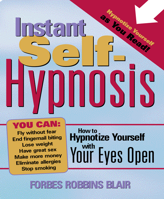 Instant Self-Hypnosis By: Blair, Forbes