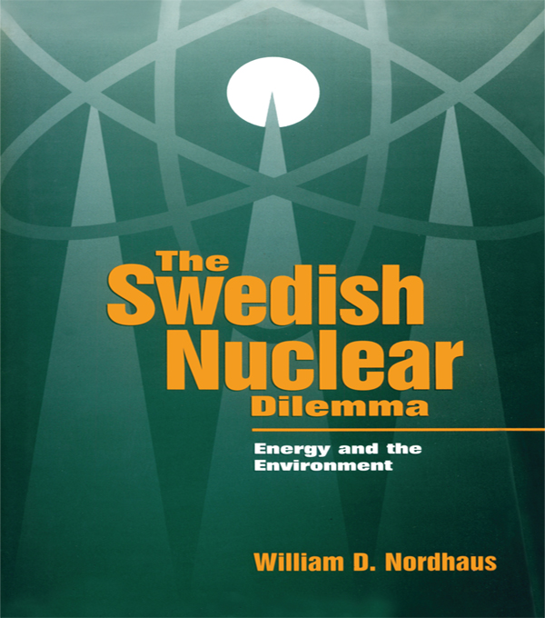The Swedish Nuclear Dilemma Energy and the Environment