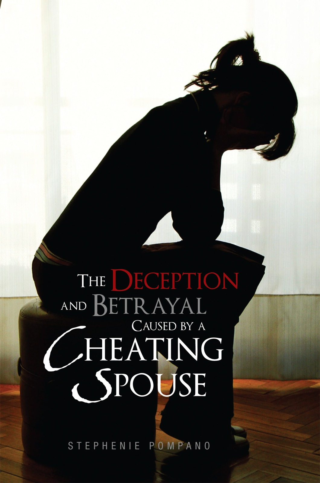 The Deception and Betrayal Caused By A Cheating Spouse