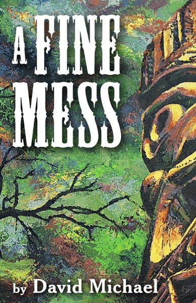 A Fine Mess By: David Michael