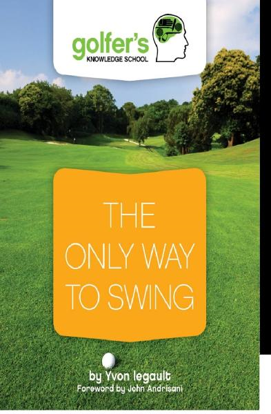 The Only Way to Swing By: Yvon Legault