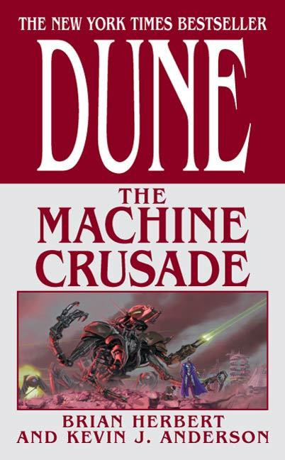 Dune: The Machine Crusade By: Brian Herbert,Kevin J. Anderson