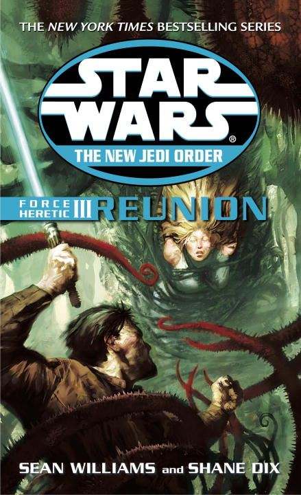Reunion: Star Wars (The New Jedi Order: Force Heretic, Book III) By: Sean Williams,Shane Dix