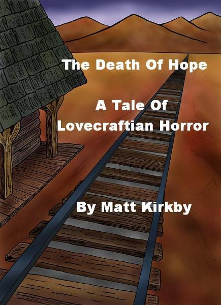 The Death Of Hope: A Tale of Lovecraftian Horror