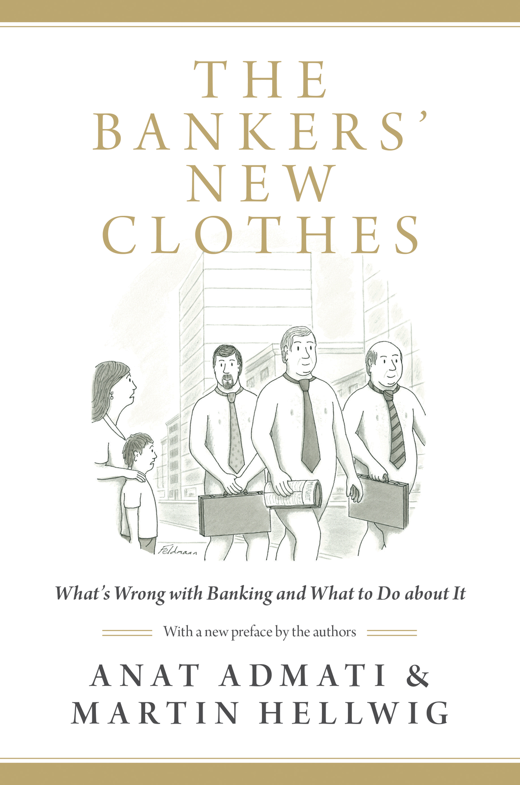 The Bankers' New Clothes What's Wrong with Banking and What to Do about It