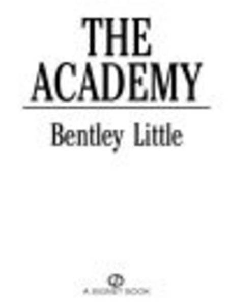 The Academy By: Bentley Little