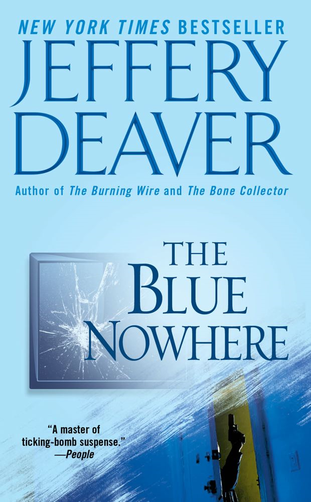 The Blue Nowhere: A Novel By: Jeffery Deaver