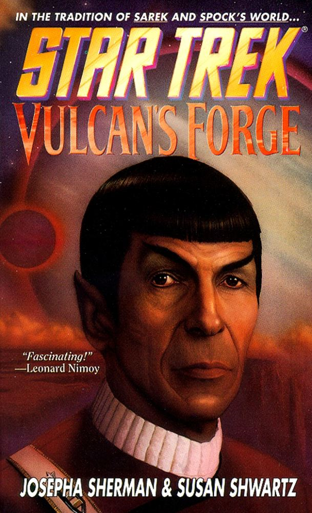 Star Trek: The Original Series: Vulcan's Forge By: Josepha Sherman,Susan Shwartz