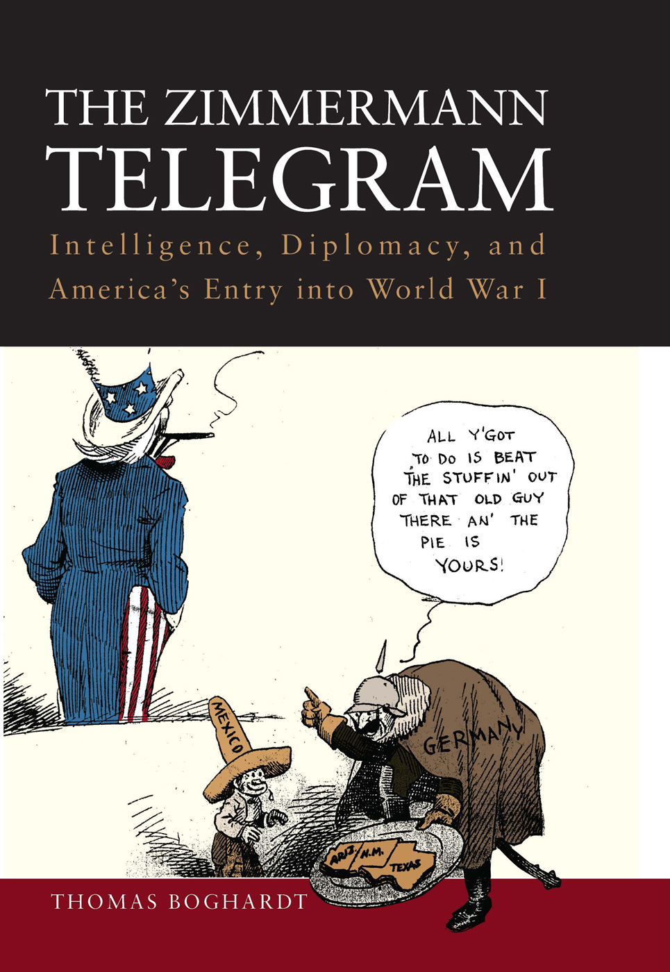 The Zimmermann Telegram By: Thomas Boghardt