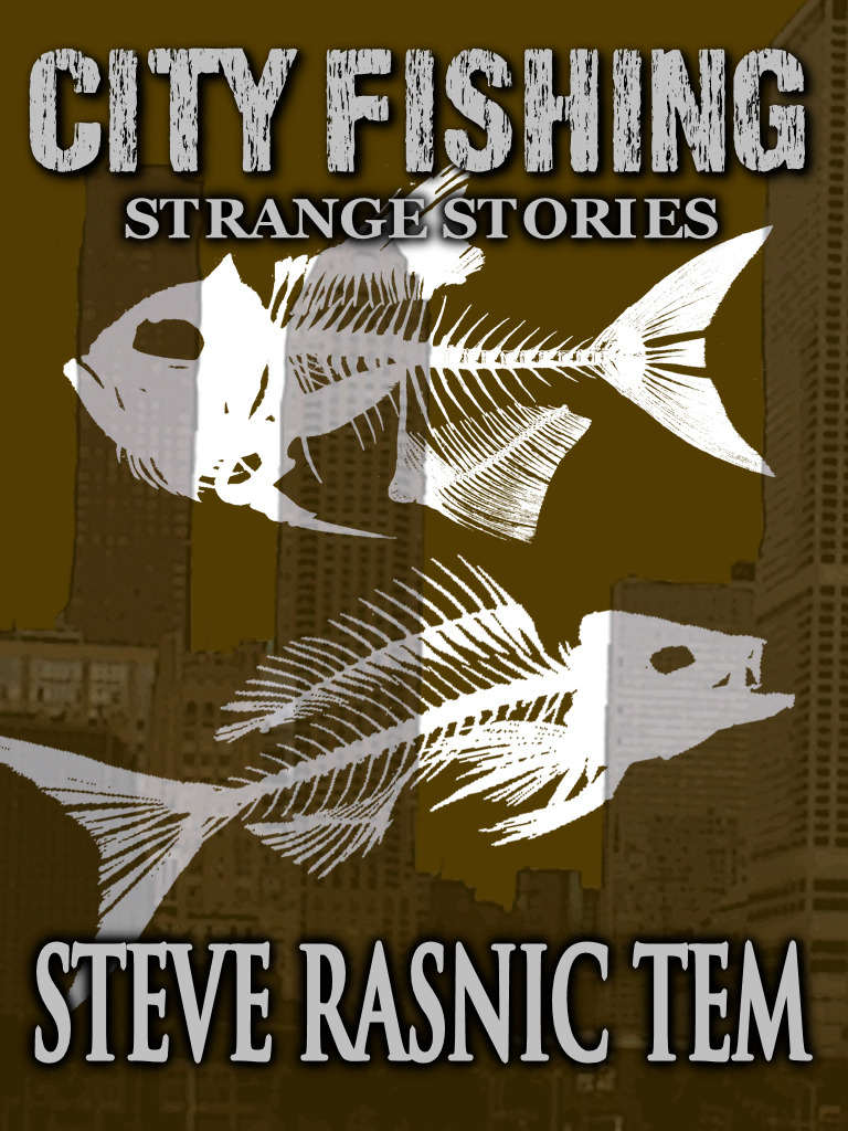 City Fishing By: Steve Rasnic Tem