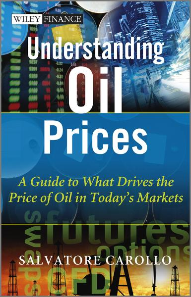 Understanding Oil Prices By: Salvatore Carollo