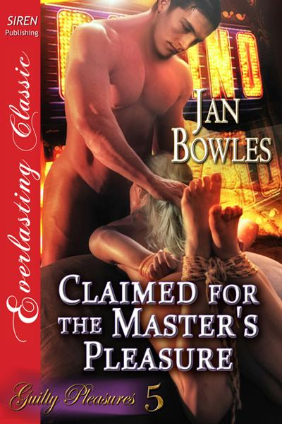 Claimed for the Master's Pleasure By: Jan Bowles