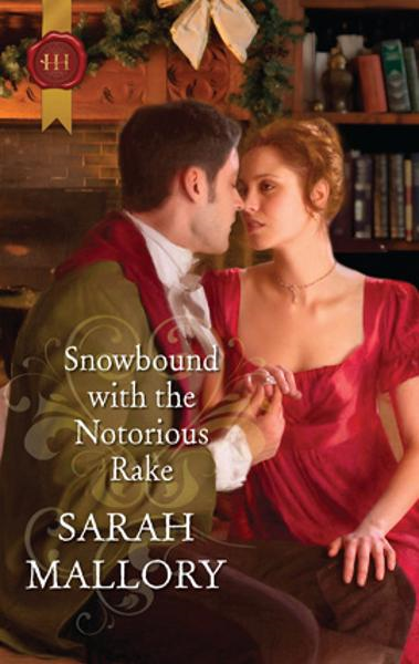 Snowbound with the Notorious Rake By: Sarah Mallory