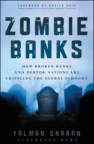 Zombie Banks By: Yalman Onaran