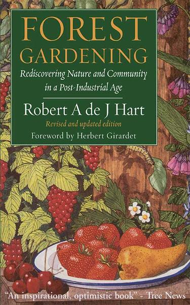 Forest Gardening By: Robert Hart