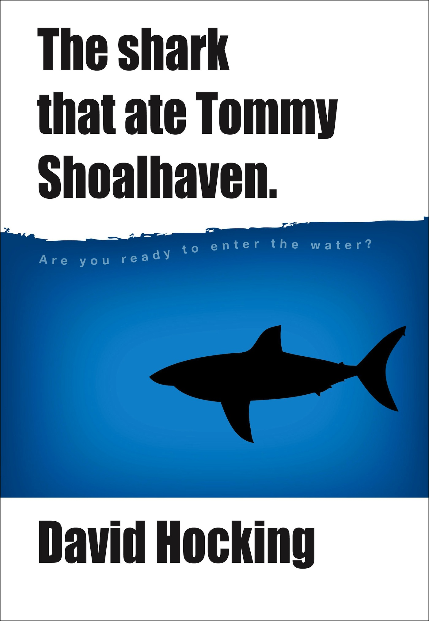 The Shark That Ate Tommy Shoalhaven By: David Hocking