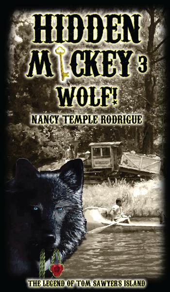 Hidden Mickey 3 Wolf!: The Legend of Tom Sawyer's Island By: Nancy Temple Rodrigue