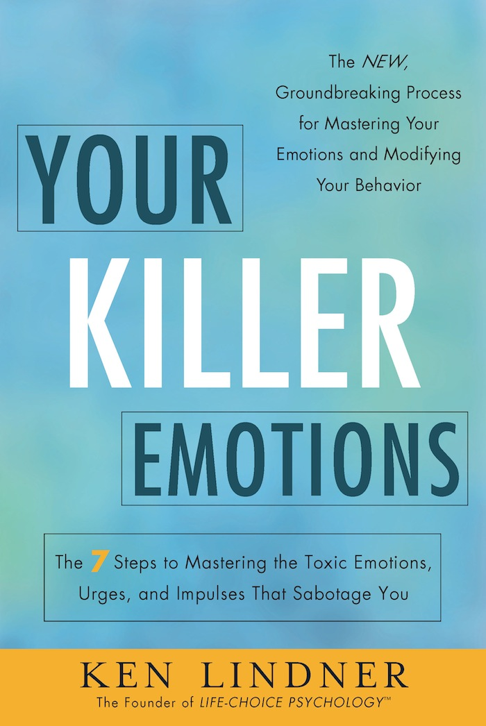 Your Killer Emotions By: Ken Lindner