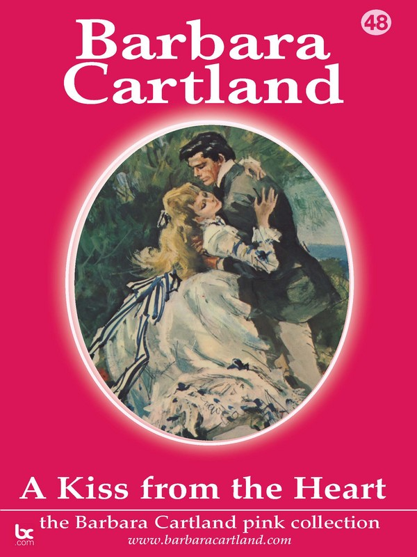 A Kiss From The Heart By: Barbara Cartland