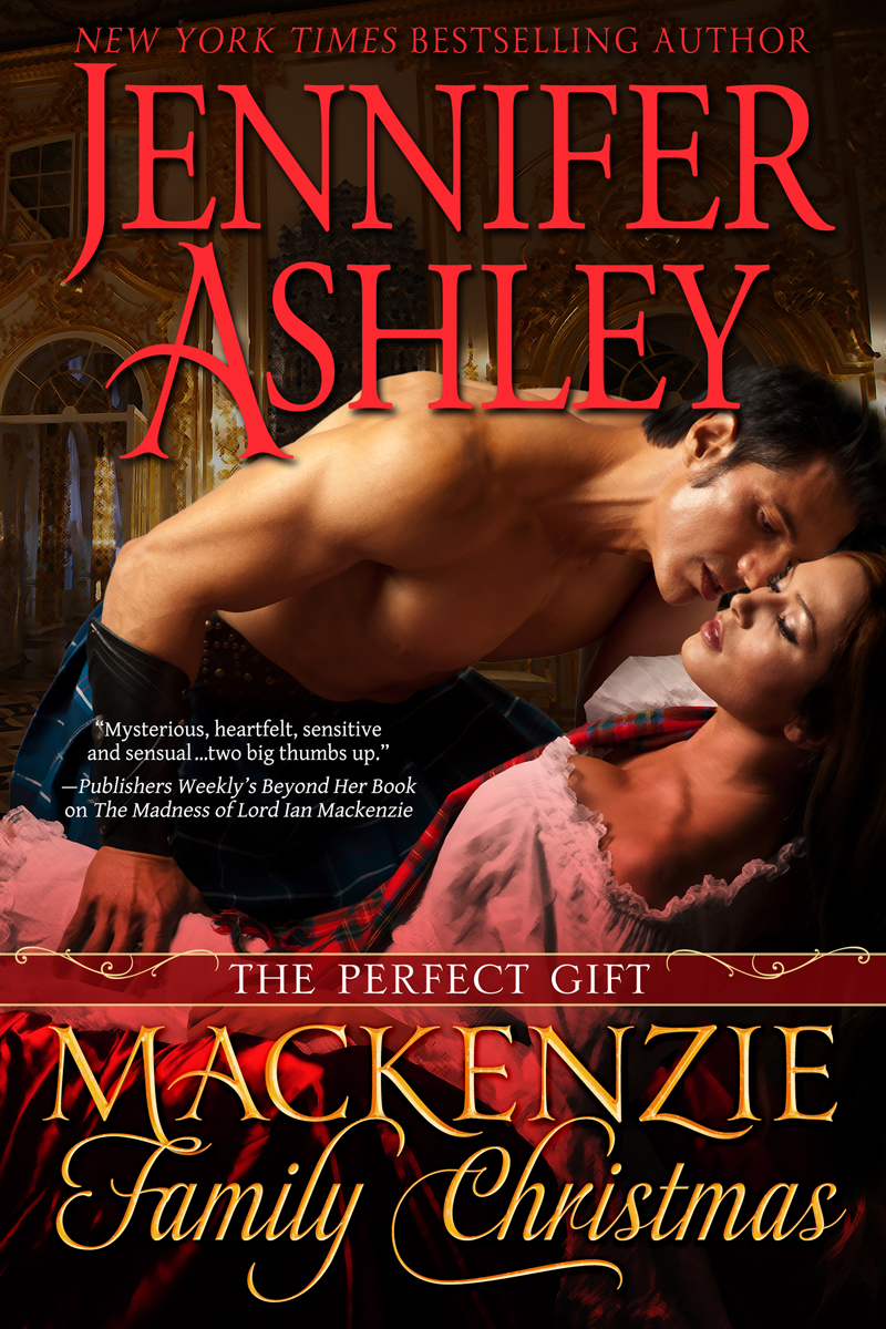 Mackenzie Family Christmas: The Perfect Gift By: Jennifer Ashley