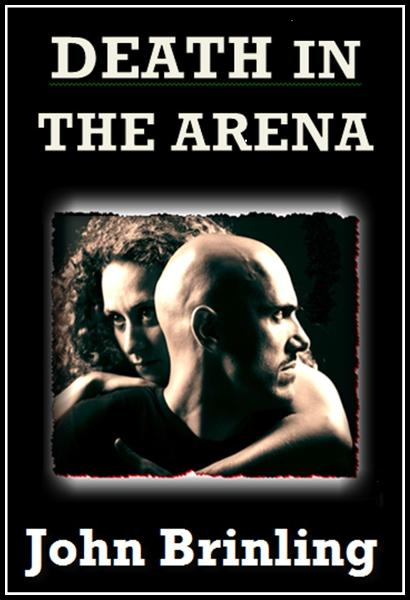 Death In The Arena By: John Brinling