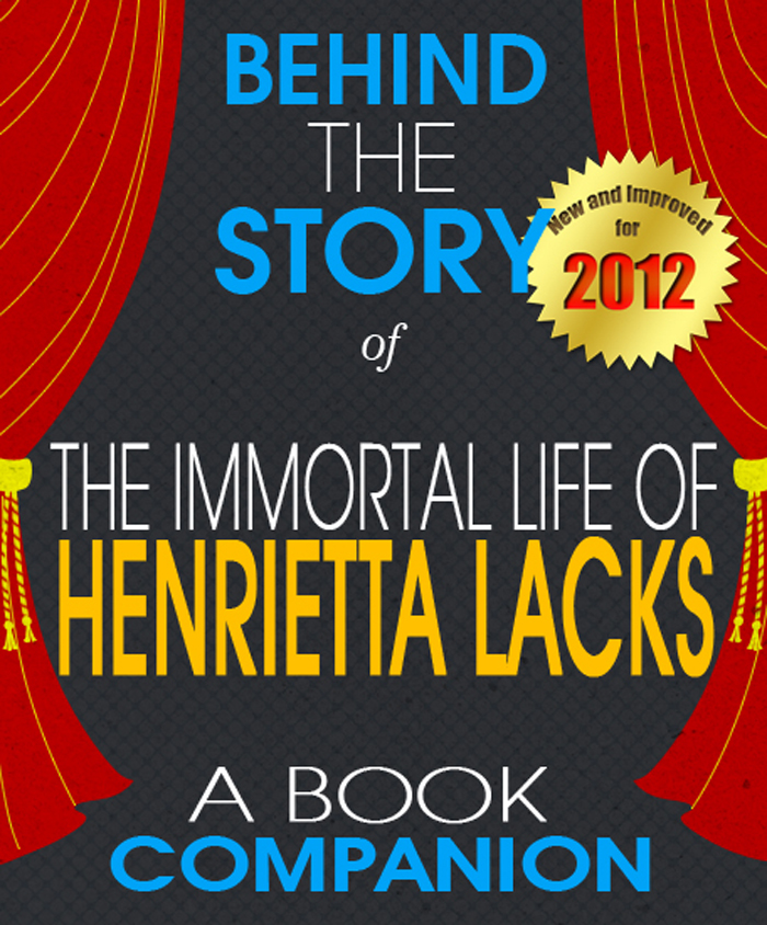 The Immortal Life of Henrietta Lacks: Behind the Story