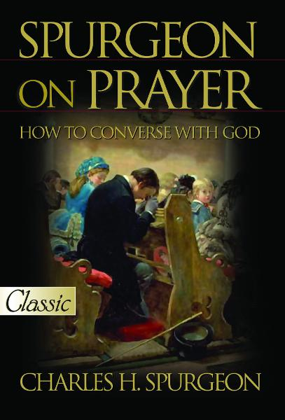 Spurgeon on Prayer By: H. Spurgeon, Charles
