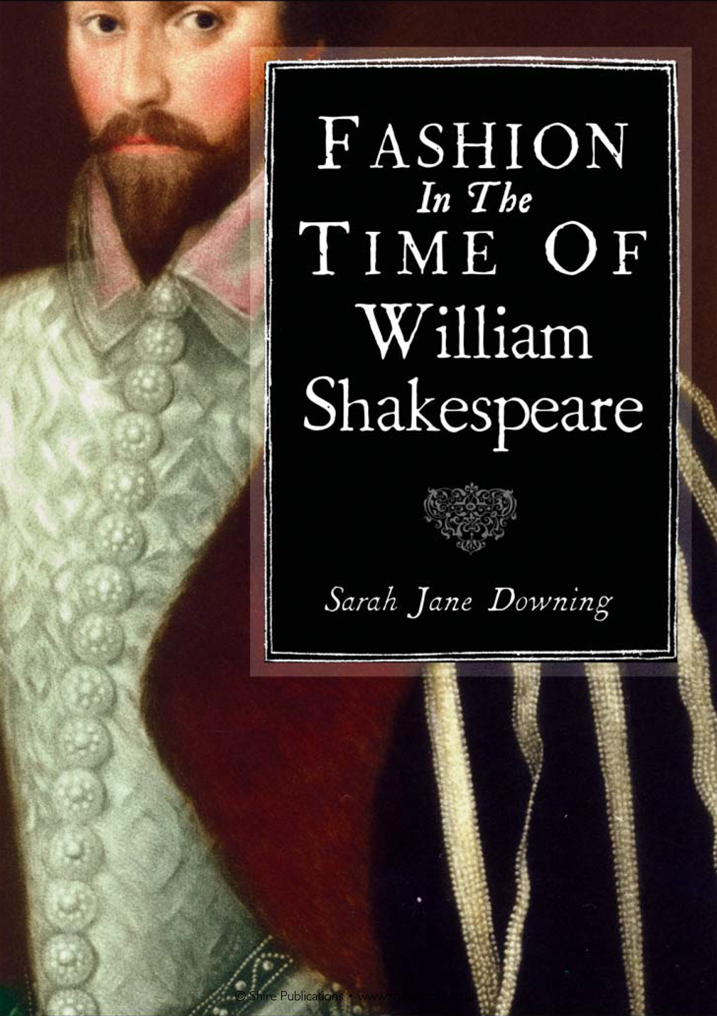 Fashion in the Time of William Shakespeare: 1564?1616