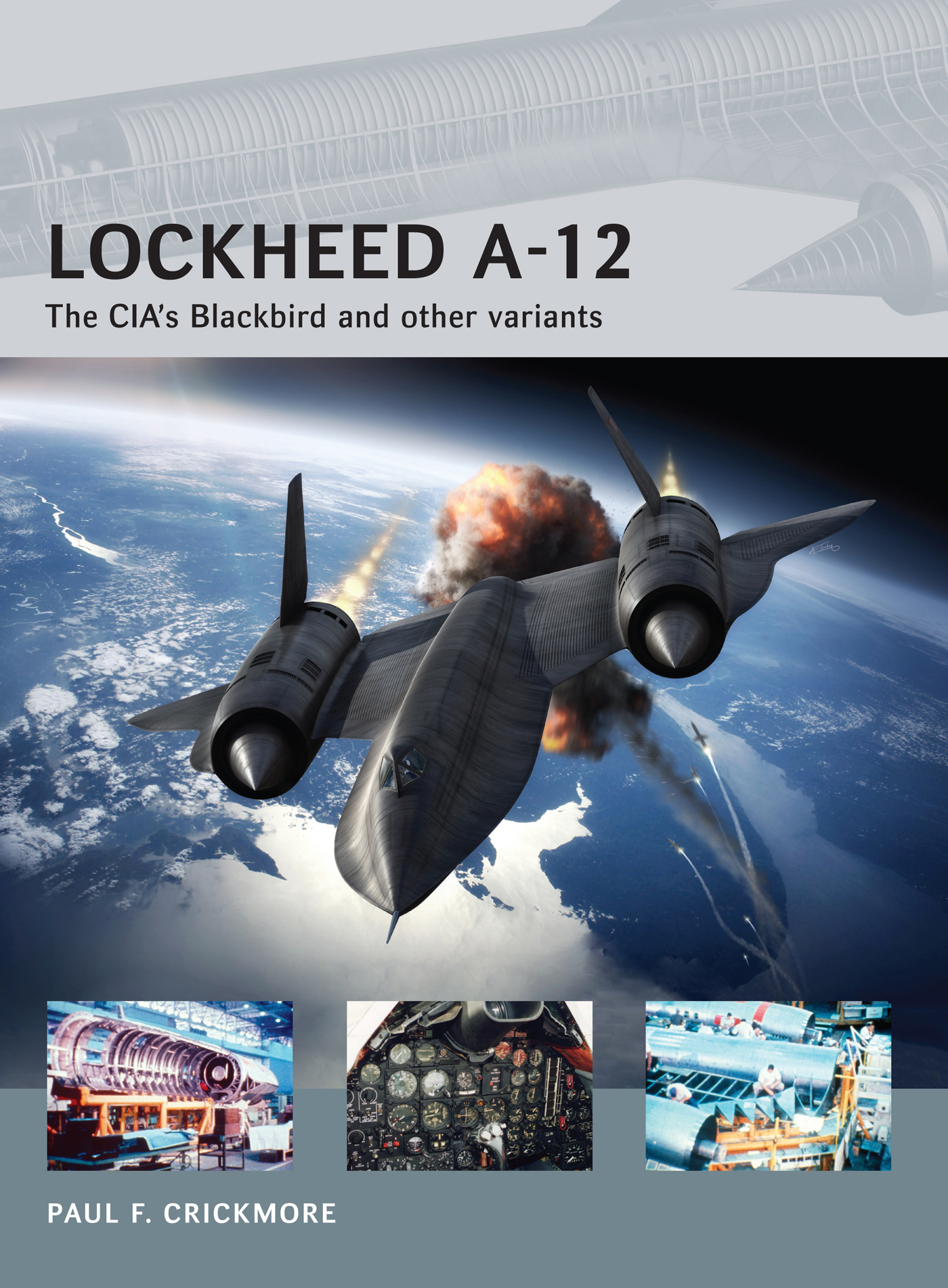 Lockheed A-12: The CIA's Blackbird and other variants