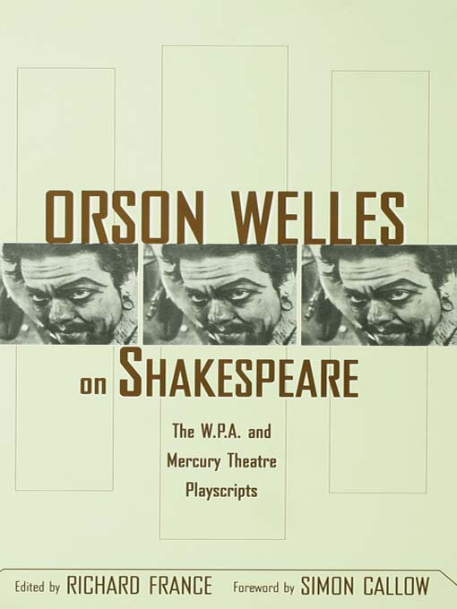 Orson Welles on Shakespeare The W.P.A. and Mercury Theatre Playscripts