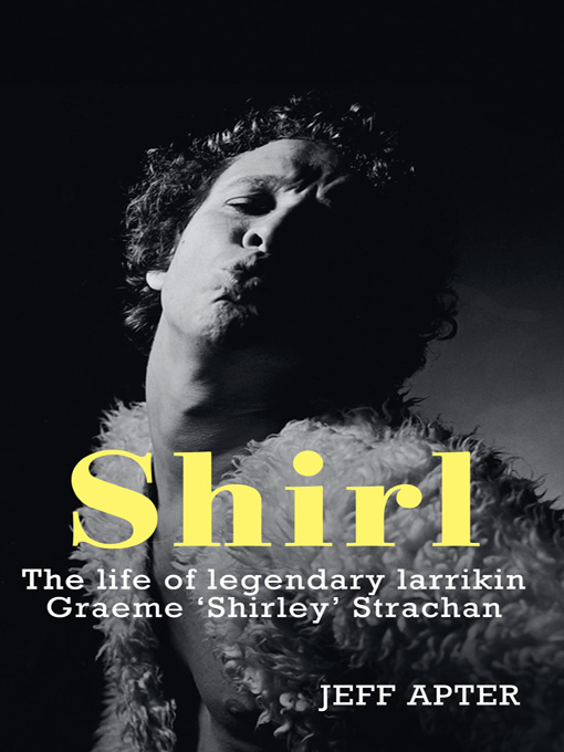 Shirl: The Life and Times of a Legendary Larrikin By: Jeff Apter