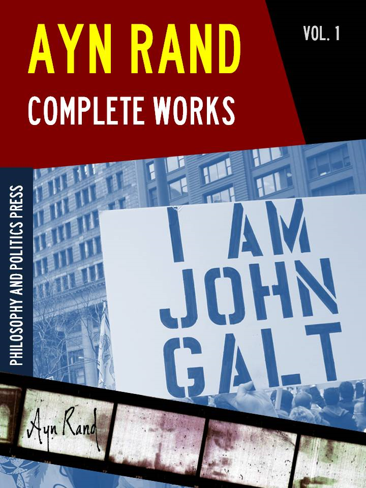 AYN RAND COMPLETE WORKS Vol. 1 (Special eBook Edition): Contains AYN RAND'S ANTHEM Novel by Ayn Rand