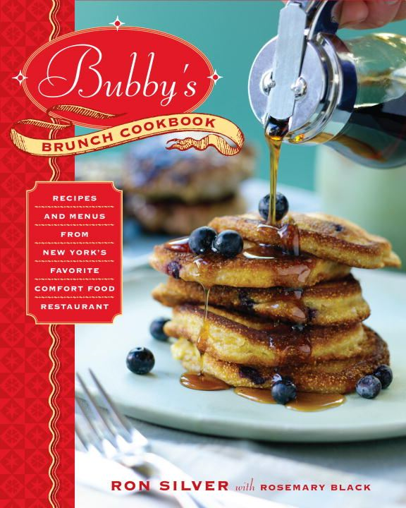 Bubby's Brunch Cookbook By: Ron Silver,Rosemary Black