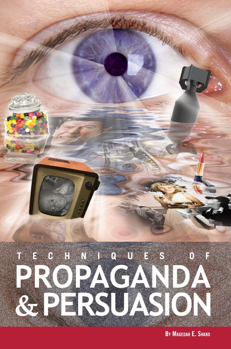 Techniques Of Propaganda And Persuasion By: Magedah Shabo