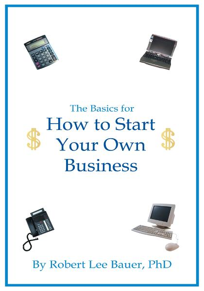 The Basics for How To Start Your Own Business