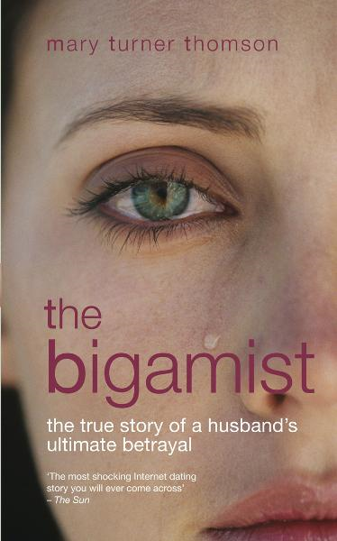 The Bigamist By: Mary Turner Thomson