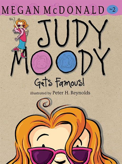 Judy Moody Gets Famous! By: Megan McDonald