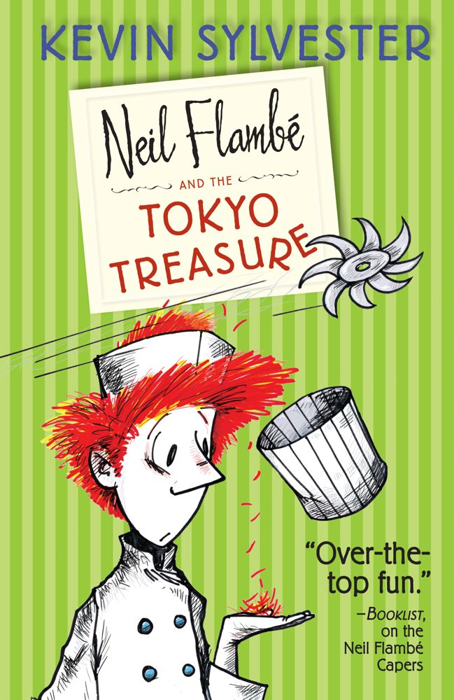 Neil Flambe and the Tokyo Treasure By: Kevin Sylvester
