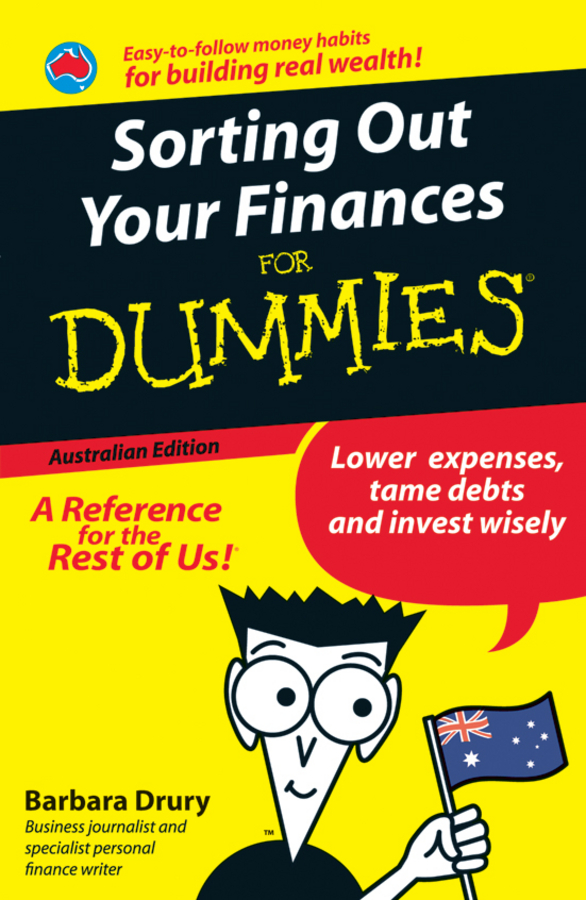 Sorting Out Your Finances For Dummies By: Barbara Drury