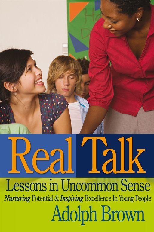 Real Talk: Lessons In Uncommon Sense By: Adolph Brown