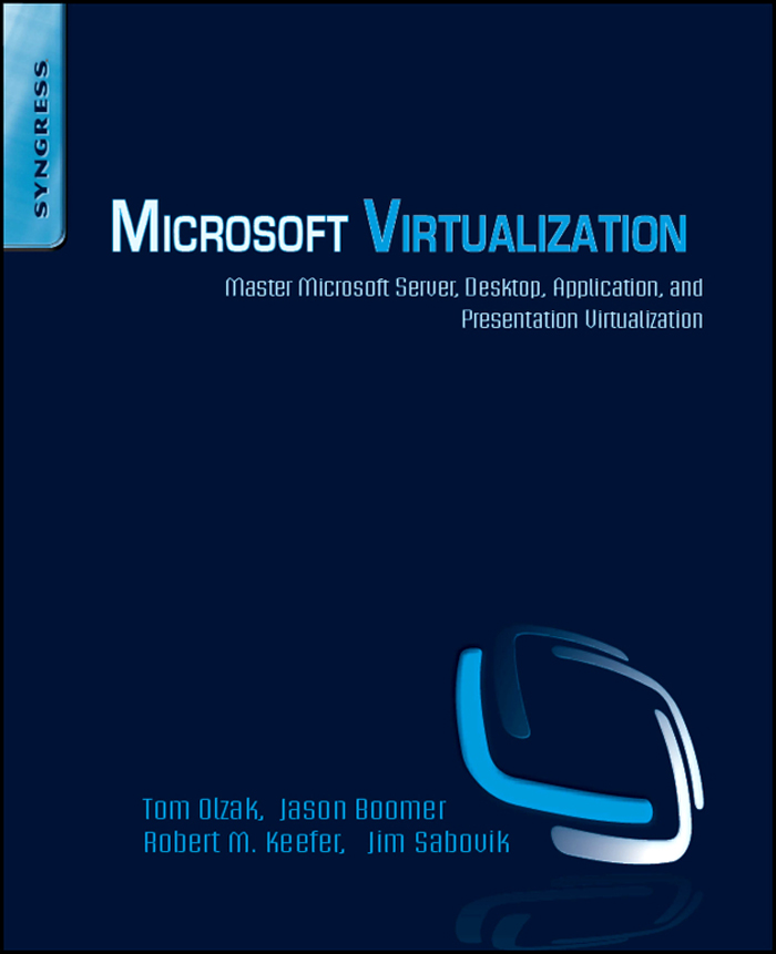 Microsoft Virtualization: The Complete Solution