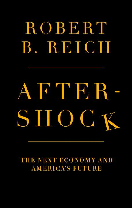 Aftershock By: Robert B. Reich