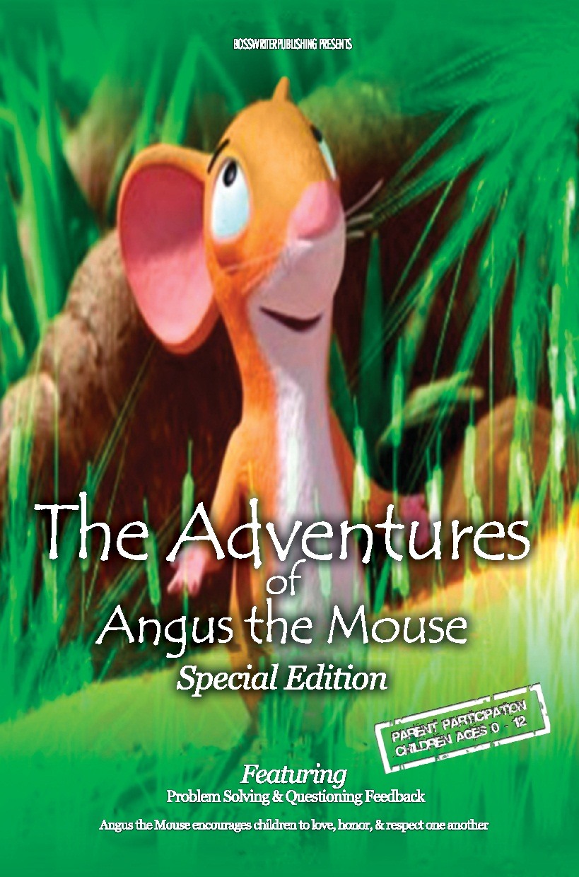 The Adventures of Angus the Mouse By: Montice L. Harmon