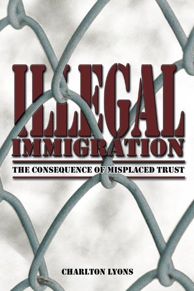 ILLEGAL IMMIGRATION By: Charlton Lyons